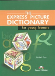 Express Pictiure Dictionary for young learnes, Gray Elizabeth