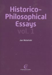 Historico Philosophical Essays vol 1, Woleński Jan