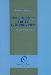The Double Truth Controversy, Brożek Bartosz