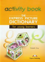 Express Picture Dictionary for yong learners / Express Picture Dictionary for yong learners Activity Book, Gray Elizabeth