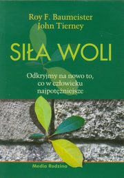 Siła woli, Baumeister Roy F., Tierney John