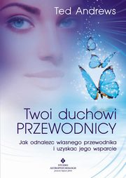 Twoi Duchowi Przewodnicy, Andrews Ted