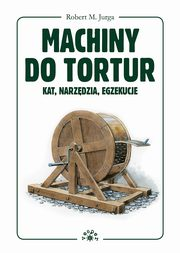 Machiny do tortur, Jurga Robert