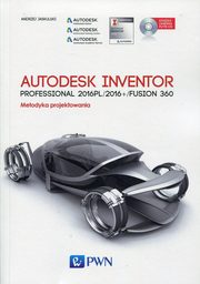 Autodesk Inventor Professional 2016PL/2016+/Fusion 360, Jaskulski  Andrzej