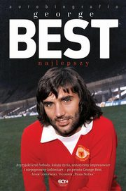 George Best. Najlepszy. Autobiografia, Best George, Collins Roy
