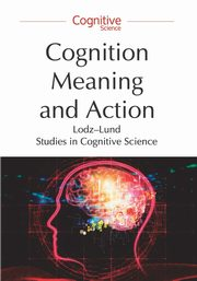 Cognition, Meaning and Action,