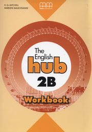 ksiazka tytuł: The English Hub 2B Workbook autor: Mitchell H.Q., Malkogianni Marileni