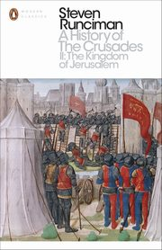 A History of the Crusades II The Kingdom of Jerusalem, Runciman Steven