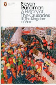 A Historyof the Crusades III The Kingdom of Acre, Runciman Steven