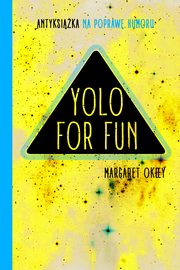YOLO for FUN, Margaret Okeey