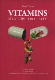 Vitamins my recipe for health, Peszko Beata