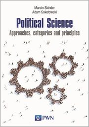 Political Science Approaches categories and principles, Skinder Marcin, Sokołowski Adam