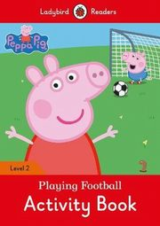 Peppa Pig: Playing Football Activity Book Ladybird Readers Level 2,