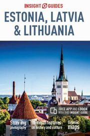 Estonia Latvia and Lithuania Insight Guides,