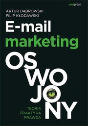 E-mail marketing oswojony teoria praktyka,