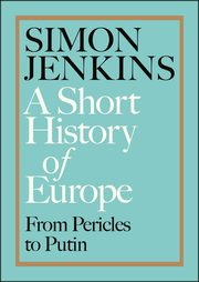 A Short History of Europe : From Pericles to P, Jenkins Simon