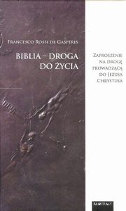 Biblia droga do Życia, De Gasperis Francesco R.