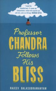 Professor Chandra Follows His Bliss, Balasubramanyam Rajeev
