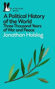 ksiazka tytuł: A Political History of the World autor: Holslag Jonathan