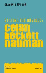 Stating the Obvious: Celan - Beckett - Nauman - 04 The Essential (Political) Appendix: On Art, Garbage and Matters of the Canon; Bibliography, Sławomir Masłoń